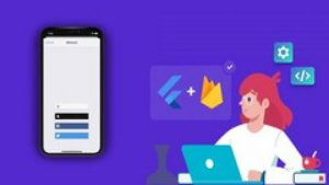 Job ready Flutter complete course with Firebase and Dart